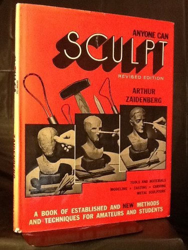 9780060148003: Anyone Can Sculpt: A Book of Established and New Methods and Techniques for Amateurs and Students
