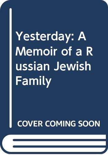 9780060148102: Yesterday: A Memoir of a Russian Jewish Family