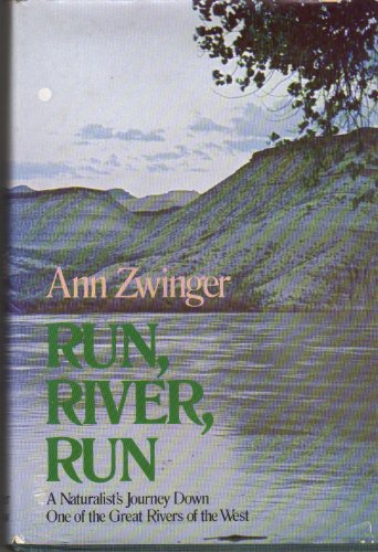 9780060148249: Run, River, Run: A Naturalist's Journey Down One of the Great Rivers of the West