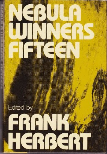 Nebula Winners: 15 (Nebula Awards Showcase) by Herbert, Frank: Editor-Frank Herbert