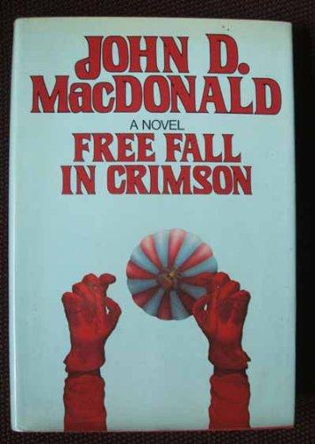 Free Fall in Crimson: MacDonald, John D.