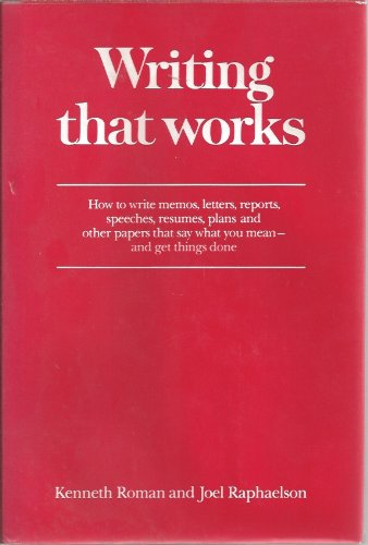9780060148430: Writing that works: How to write memos, letters, reports, speeches, resumes, plans, and other papers that say what you mean, and get things done
