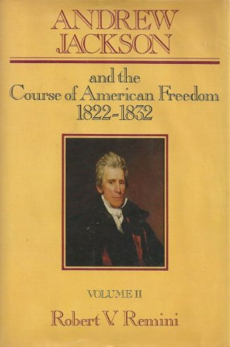 9780060148447: Andrew Jackson and the Course of American Freedom 1822-1832
