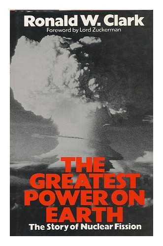9780060148461: The Greatest Power on Earth: The International Race for Nuclear Supremacy