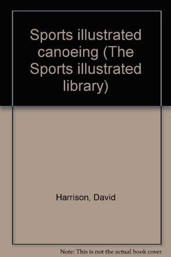 9780060148539: Sports Illustrated Canoeing