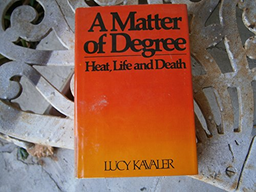9780060148546: A Matter of Degree: Heat, Life, and Death