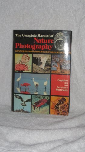 The Complete Manual of Nature Photography: Izzi, Guglielmo