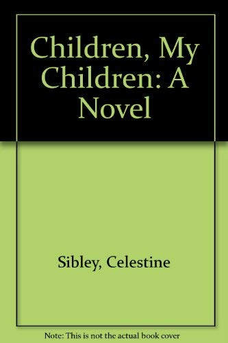 Children, My Children: A Novel 9780060148720 We have no description for this book, sorry.