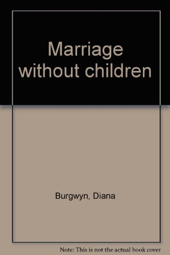 9780060148829: Marriage Without Children