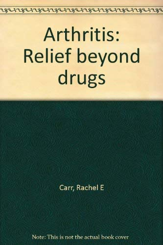 9780060148836: Arthritis: Relief beyond drugs