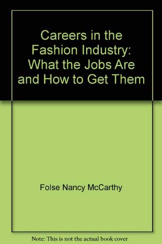 9780060148867: Careers in the Fashion Industry: What the Jobs Are and How to Get Them