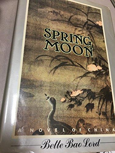 9780060148935: Spring Moon: A Novel of China