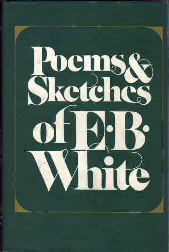 Poems & Sketches of E.B. White