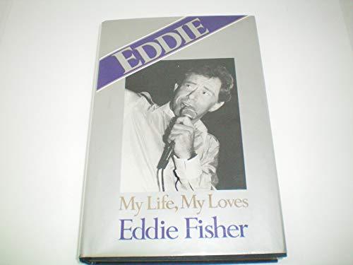 9780060149079: Eddie: My Life, My Loves