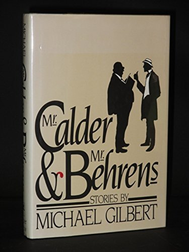 9780060149321: Mr. Calder & Mr. Behrens * Stories by Michael Gilbert