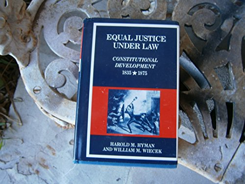 9780060149376: Equal Justice Under Law: Constitutional Development, 1835-1875 (New American Nation Series)