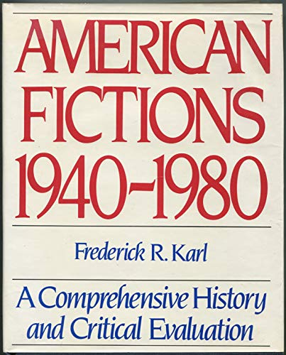 9780060149390: American Fictions 1940/1980: A Comprehensive History and Critical Evaluation