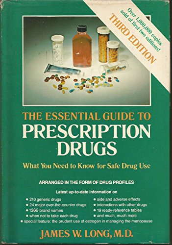 9780060149444: The Essential Guide to Prescription Drugs: What You Need to Know for Safe Drug Use