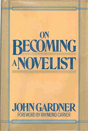9780060149567: On Becoming a Novelist