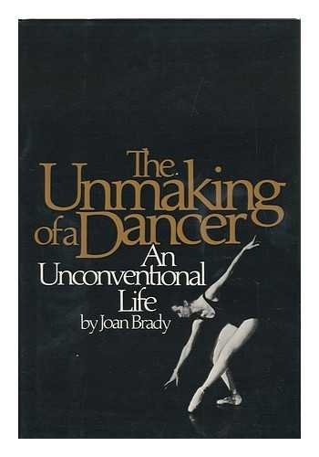 The unmaking of a dancer: An unconventional: Joan Brady