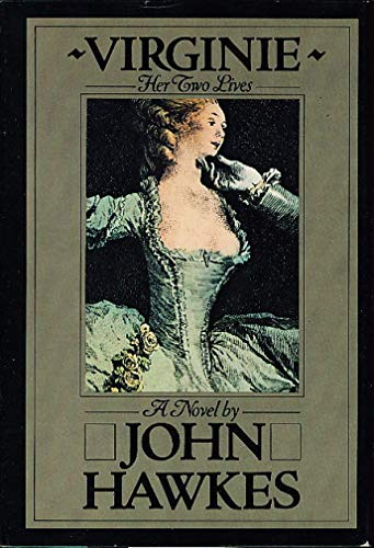 Virginie : Her Two Lives (SIGNED): Hawkes, John