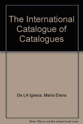 9780060149857: The International Catalogue of Catalogues
