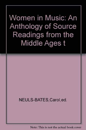 9780060149925: Women in Music: An Anthology of Source Readings from the Middle Ages to the Present