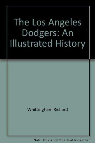 9780060149970: The Los Angeles Dodgers: An illustrated history