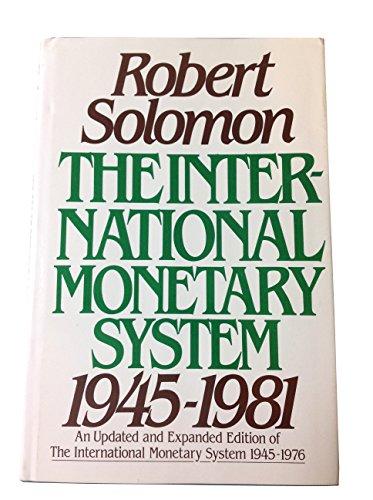 The International Monetary System, 1945-1981: Solomon, Robert