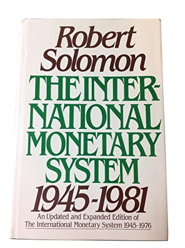 9780060150044: The International Monetary System, 1945-1981