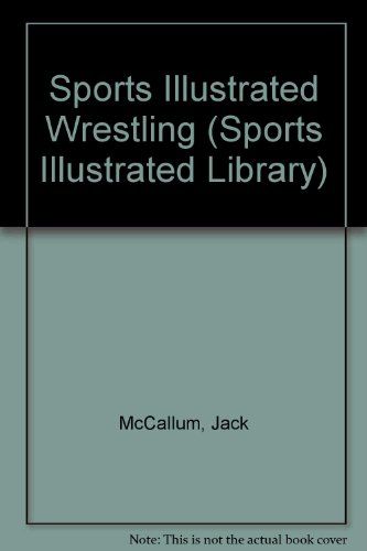 9780060150204: Sports Illustrated Wrestling (Sports Illustrated Library)