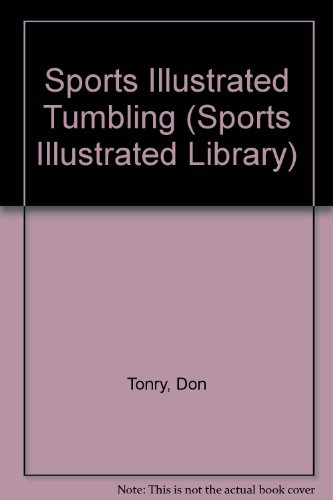 Sports Illustrated Tumbling (Sports Illustrated Library): Tonry, Don