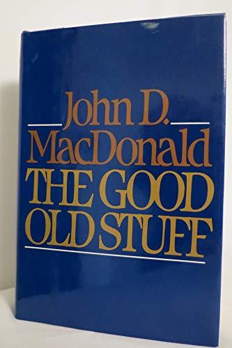 9780060150389: The Good Old Stuff