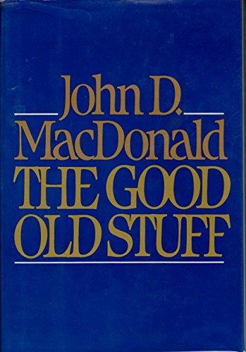 The Good Old Stuff: MacDonald, John D.