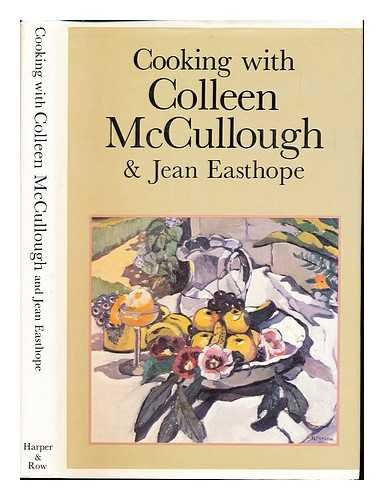 9780060150396: Cooking With Colleen McCullough and Jean Easthope