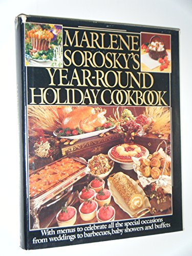 9780060150457: Marlene Sorosky's Year-Round Holiday Cookbook