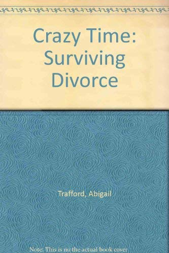9780060150471: Crazy Time: Surviving Divorce