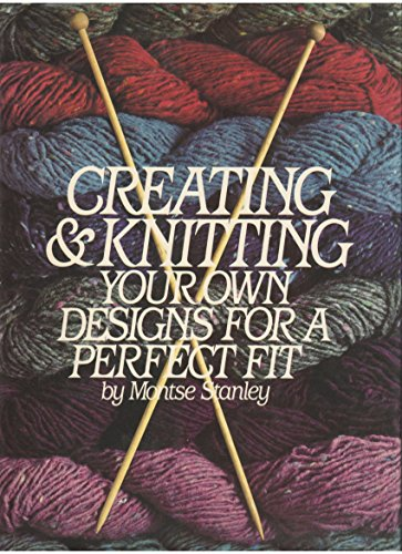 9780060150549: Creating and Knitting Your Own Designs