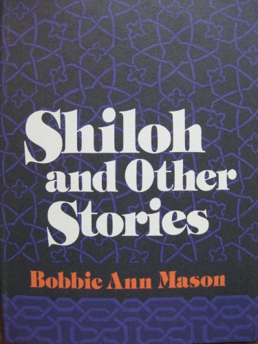 Shiloh & Other Stories: Mason, Bobbie Ann