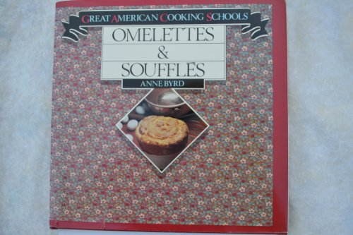 9780060150655: Omelettes and Souffles (Great American cooking schools)