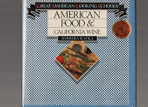9780060150662: American Food and California Wine (Great American cooking schools)