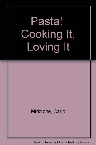 9780060150686: Pasta! Cooking It, Loving It (Great American cooking schools)