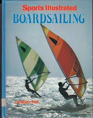 9780060150778: Sports Illustrated Boardsailing (Sports Illustrated Library)