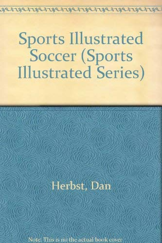 9780060150785: Sports Illustrated Soccer (Sports Illustrated Series)