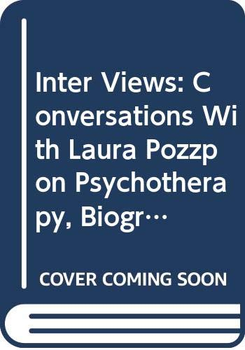 9780060150990: Inter Views: Conversations With Laura Pozzo on Psychotherapy, Biography, Love, Soul, Dreams, Work, Imagination and the State of the Culture