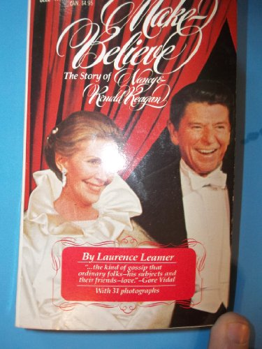 Make-Believe: The Story of Nancy and Ronald Reagan: Leamer, Laurence