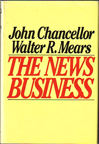 The News Business: Chancellor, John, Mears,