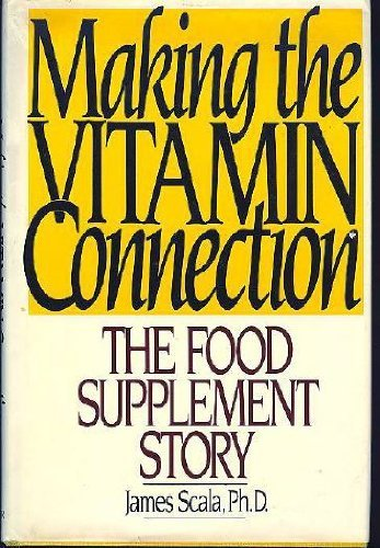 9780060151072: Making the Vitamin Connection: The Food Supplement Story