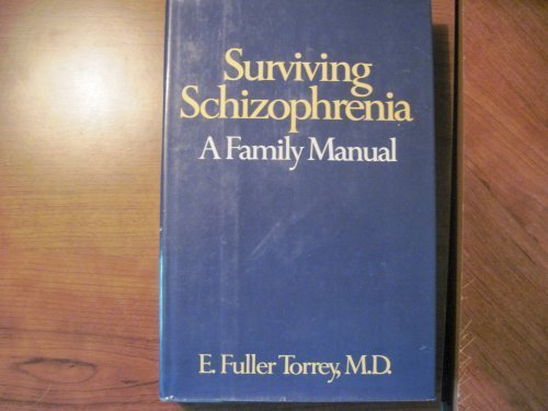 9780060151126: Surviving Schizophrenia: A Family Manual