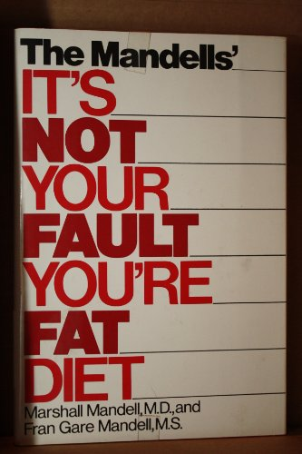 9780060151140: The Mandells' It's Not Your Fault You're Fat, Diet